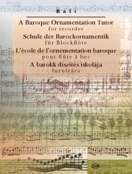 A Baroque Ornamentation Tutor for flute/recorder Written by Janos Bali